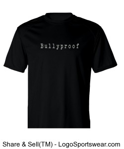 Bullyproof Dry-Fit Shirt Design Zoom